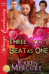 Three Hearts Beat as One (Hell's Delight #1)
