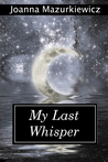 My Last Whisper (The Whispers Series #4)