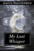 My Last Whisper (The Whispe...