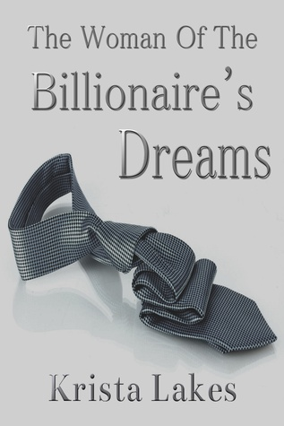 The Woman of the Billionaire's Dreams - Krista Lakes
