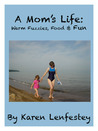 A Mom's Life: Warm Fuzzies, Food & Fun