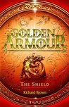 The Shield (Golden Armour, #2)