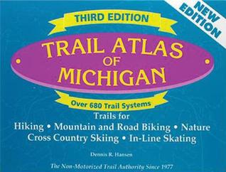 Trail Atlas of Michigan by Dennis R. Hansen