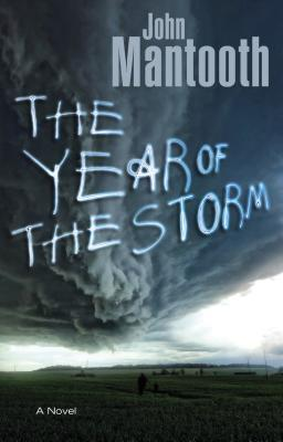 The Year of the Storm by John Mantooth