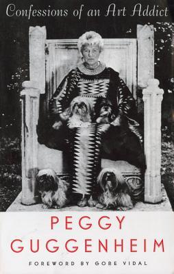 Confessions of an Art Addict by Peggy Guggenheim
