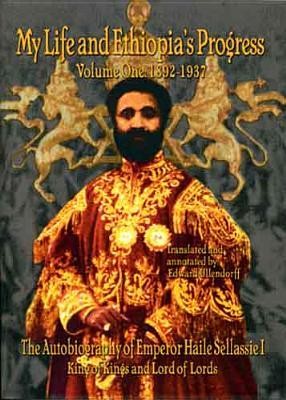 My Life and Ethiopia's Progress, Vol. 1 by Haile Selassie I