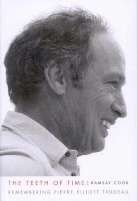 The Teeth of Time: Remembering Pierre Elliott Trudeau