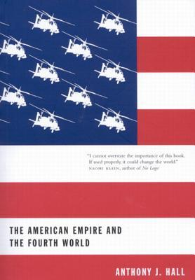 The American Empire and the Fourth World: The Bowl With One Spoon, Part One