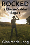 Rocked: A Chelsie Valdar Saga, 1