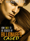 Caged (How Not to be Seduced by Billionaires, #3)