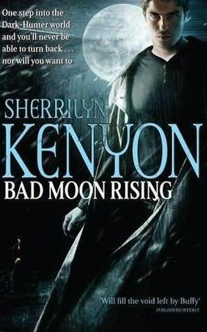 Bad Moon Rising (Dark-Hunter, #18; Were-Hunter, #5; Hellchaser, #3)