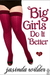 Big Girls Do It Better (Big Girls Do, #1)