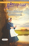 Plain Admirer (Brides of Amish Country, #8)