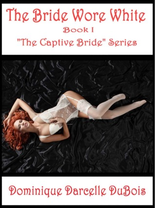 The Bride Wore White (The Captive Bride #1)