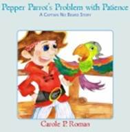 Pepper Parrot's Problem with Patience: A Captain No Beard Story (Volume 2)