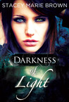 Darkness of Light (Darkness Series, #1)