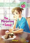 The Meaning of Love - Seri Pink Berry Club