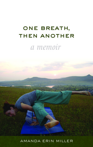 One Breath, Then Another by Amanda Erin Miller