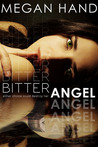 Bitter Angel by Megan Hand