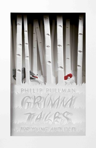 Grimm Tales for Young and Old by Philip Pullman