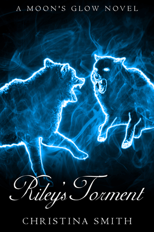 Riley's Torment, (A Moon's Glow Novel #2)