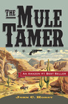 The Mule Tamer by John Horst
