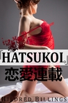 """""""Hatsukoi."""" by Hildred Billings"""