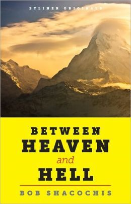 Between Heaven Hell: Trouble and Joy in a Lost Himalayan Paradise