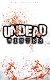 Undead Winter by T.M.  Williams