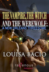 A New Orleans Threesome (The Vampire, The Witch and The Werewolf, #2)