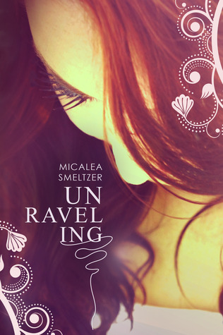 Unraveling by Micalea Smeltzer