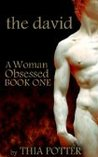 The David (A Woman Obsessed)