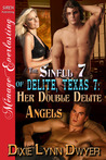Her Double Delite Angels (The Sinful 7 of Delite, Texas #7)
