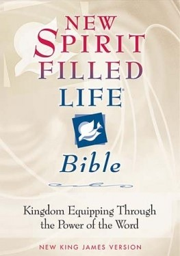 New Spirit-Filled Life Bible: Kingdom Equipping Through the Power of the Word
