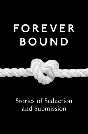 Forever Bound: Stories of Seduction and Submission