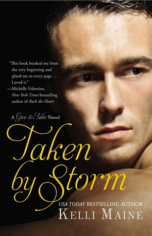 Excerpt + Giveaway: Taken by Storm by Kelli Maine
