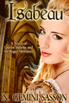 Isabeau: A Novel of Queen Isabella and Sir Roger Mortimer