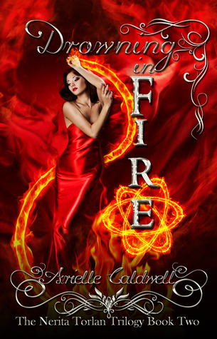 Drowning in Fire by Arielle Caldwell