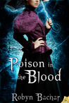 Poison in the Blood (Bad Witch: The Emily Chronicles, #2)