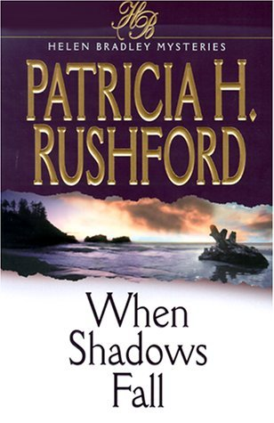 When Shadows Fall by Patricia H. Rushford