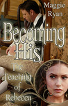 Becoming His The Teaching of Rebecca