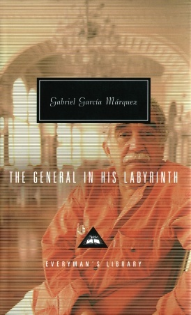 The General in His Labyrinth by Gabriel Garcí­a Márquez
