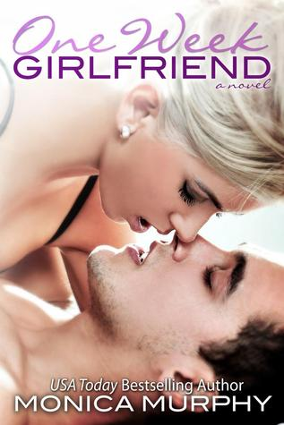 One Week Girlfriend by Monica Murphy