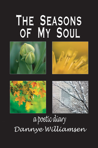 The Seasons of My Soul by Dannye Williamsen
