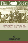 Thai Comic Books: Poems from my life in Thailand with the Peace Corps: 1967-1969