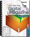 Design and Publish Your Own Free Digital Magazine by Daniel Malpica