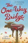 The One-Way Bridge (Mattagash, #4)
