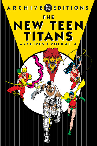 The New Teen Titans Archives, Vol. 4 by Marv Wolfman