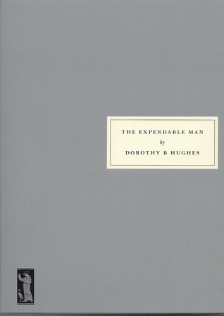 The Expendable Man by Dorothy B. Hughes