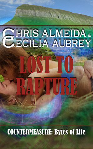 Lost to Rapture (Countermeasure: Bytes of Life, #6)